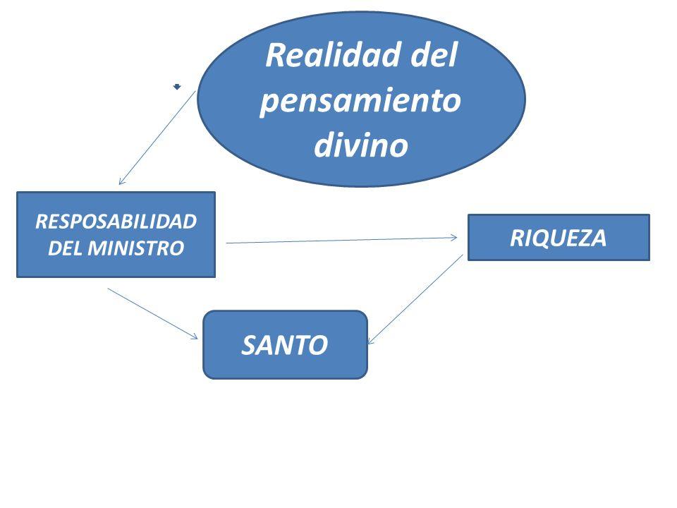RESPOSABILIDAD DEL MINISTRO SANTO Realidad del pensamiento divino RIQUEZA