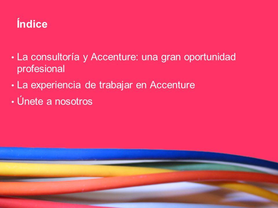 Copyright © 2010 Accenture All Rights Reserved. Índice La consultoría y Accenture: una gran oportunidad profesional La experiencia de trabajar en Acce