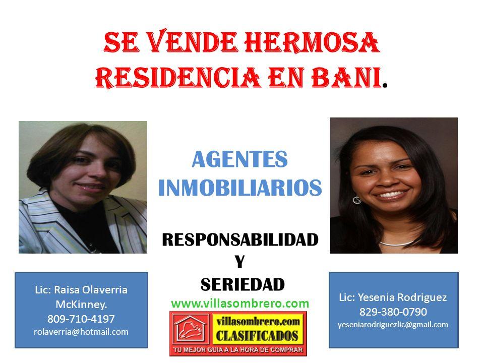 Se vende hermosa residencia en Bani. AGENTES INMOBILIARIOS RESPONSABILIDAD Y SERIEDAD www.villasombrero.com Lic: Raisa Olaverria McKinney. 809-710-419