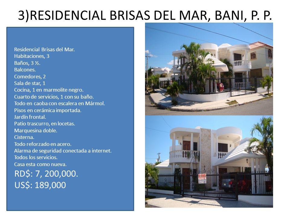 3)RESIDENCIAL BRISAS DEL MAR, BANI, P. P. Residencial Brisas del Mar. Habitaciones, 3 Baños, 3 ½. Balcones. Comedores, 2 Sala de star, 1 Cocina, 1 en
