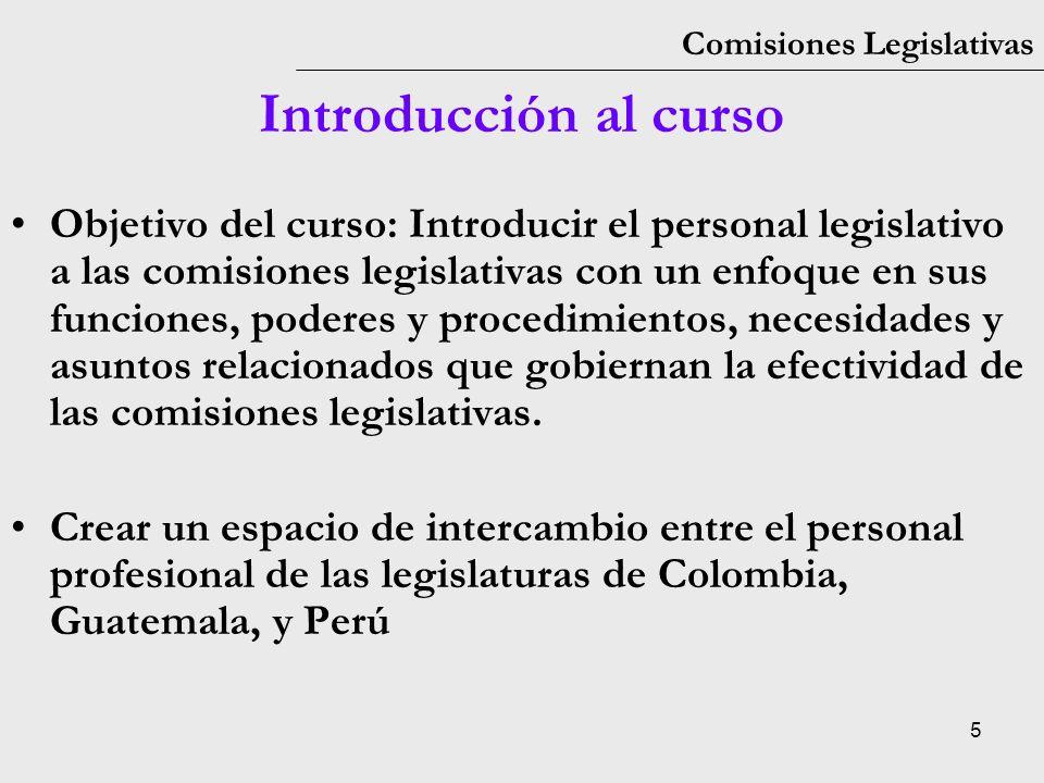 16 Comisiones Legislativas 1: Comisiones Legislativas División de Labor: Las comisiones facilitan a los representantes a llevar a cabo simultáneamente varias funciones importantes.