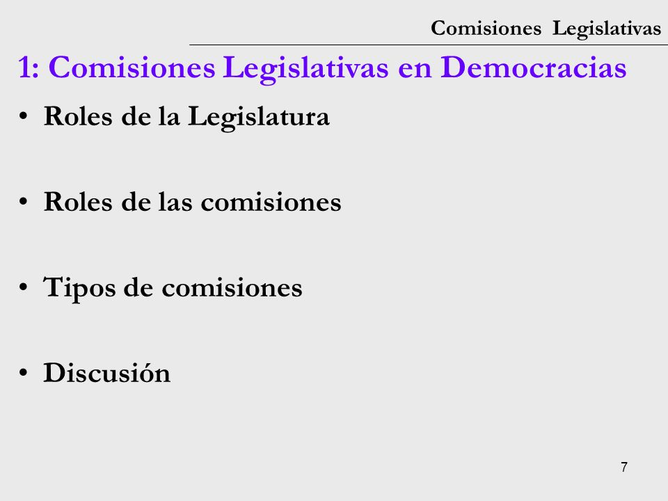 18 Comisiones Legislativas 1: Comisiones Legislativas Comunicación: El proceso de deliberación y revisión en las comisiones, usualmente conducido de manera menos formal que en el plenario, permite discusiones más informales y un intercambio de opiniones más abiertas.