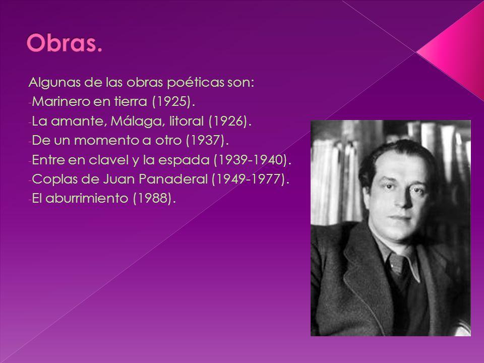Algunas de las obras poéticas son: - Marinero en tierra (1925).