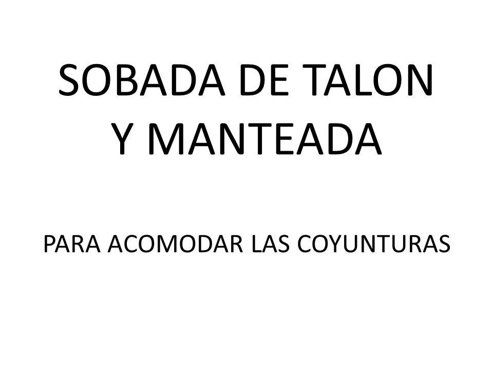 SOBADA DE TALON Y MANTEADA PARA ACOMODAR LAS COYUNTURAS