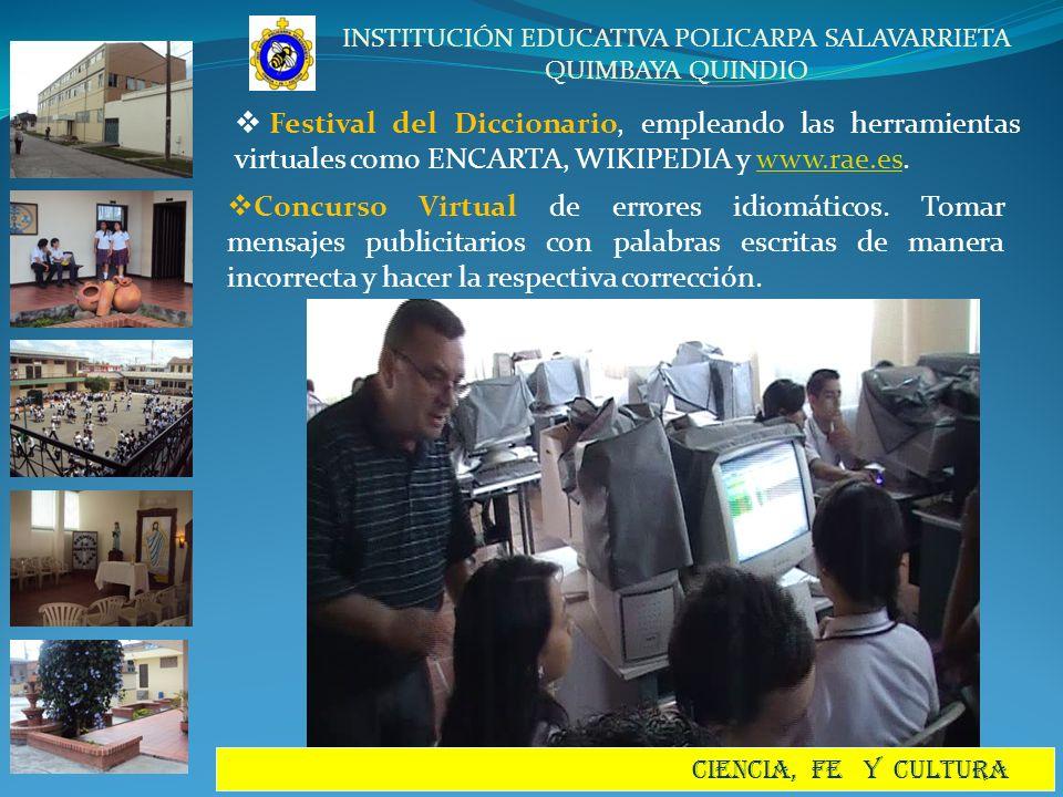 INSTITUCIÓN EDUCATIVA POLICARPA SALAVARRIETA QUIMBAYA QUINDIO CIENCIA, FE Y CULTURA Festival del Diccionario, empleando las herramientas virtuales com