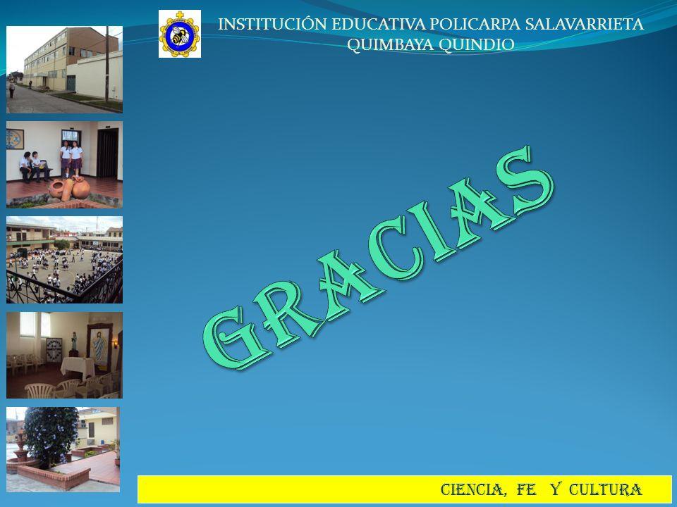 INSTITUCIÓN EDUCATIVA POLICARPA SALAVARRIETA QUIMBAYA QUINDIO CIENCIA, FE Y CULTURA
