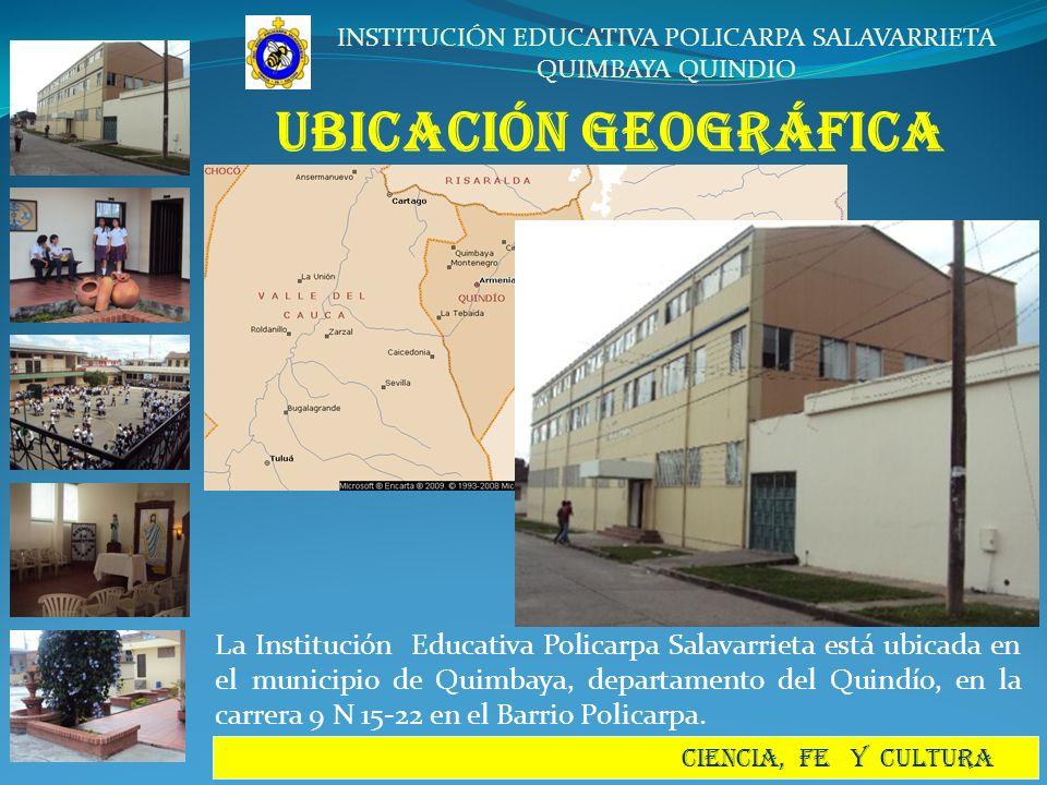 INSTITUCIÓN EDUCATIVA POLICARPA SALAVARRIETA QUIMBAYA QUINDIO CIENCIA, FE Y CULTURA UBICACIÓN GEOGRÁFICA La Institución Educativa Policarpa Salavarrie