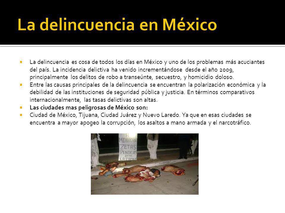 La delincuencia es cosa de todos los días en México y uno de los problemas más acuciantes del país.