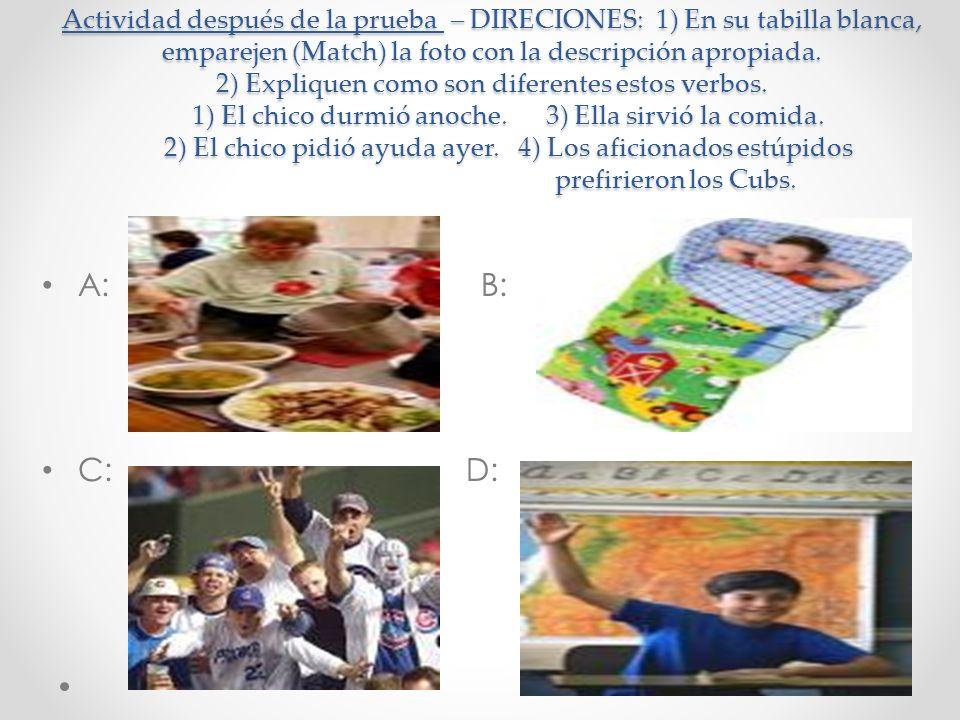Actividad después de la prueba – DIRECIONES: 1) En su tabilla blanca, emparejen (Match) la foto con la descripción apropiada. 2) Expliquen como son di
