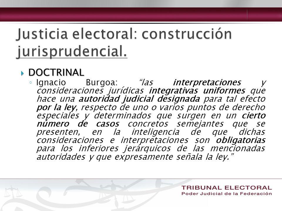 DOCTRINAL DOCTRINAL Ignacio Burgoa: las interpretaciones y consideraciones jurídicas integrativas uniformes que hace una autoridad judicial designada