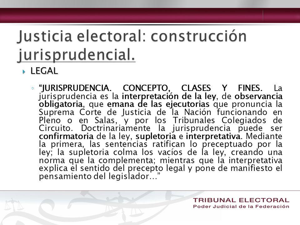 LEGAL LEGAL JURISPRUDENCIA. CONCEPTO, CLASES Y FINES. La jurisprudencia es la interpretación de la ley, de observancia obligatoria, que emana de las e