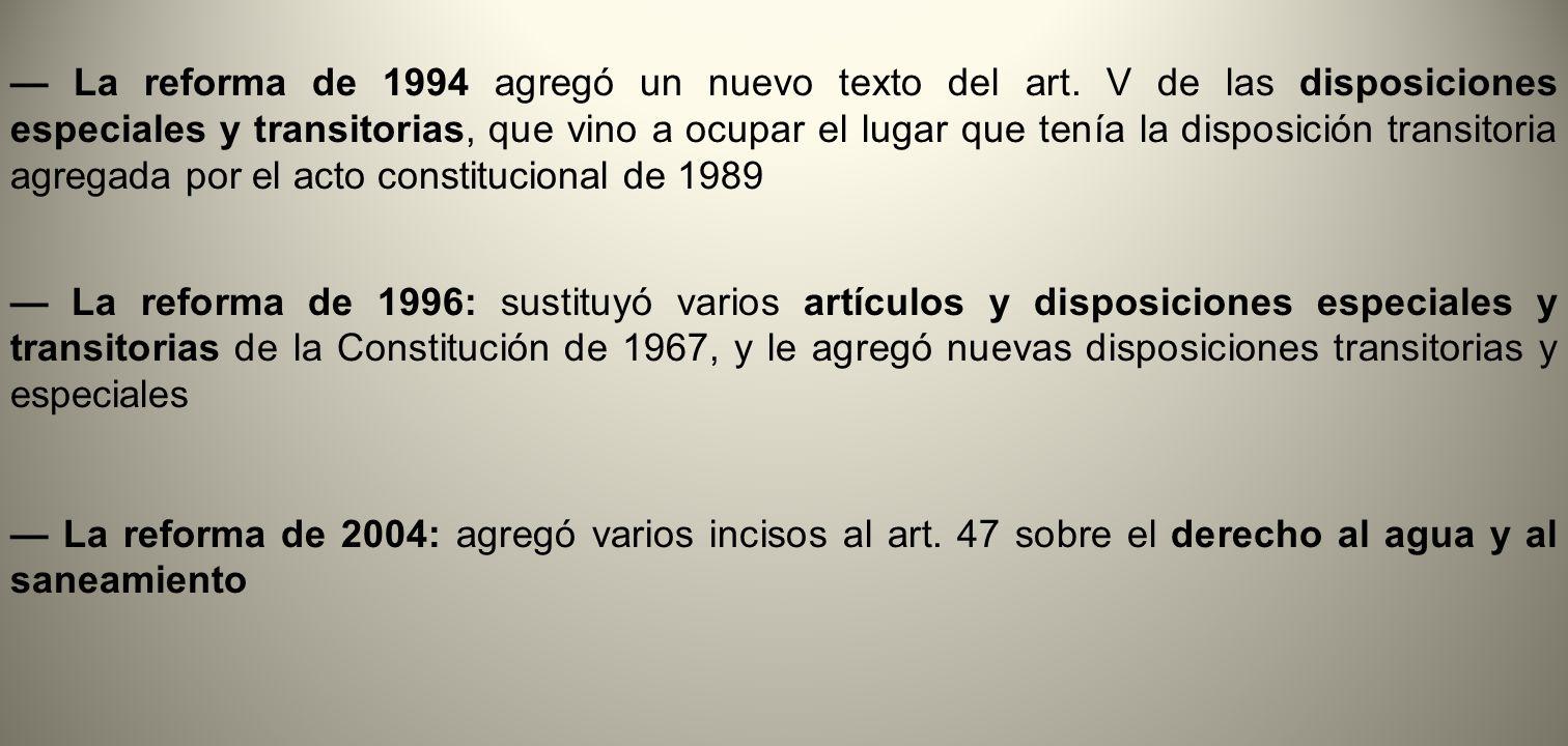 La reforma de 1994 agregó un nuevo texto del art. V de las disposiciones especiales y transitorias, que vino a ocupar el lugar que tenía la disposició
