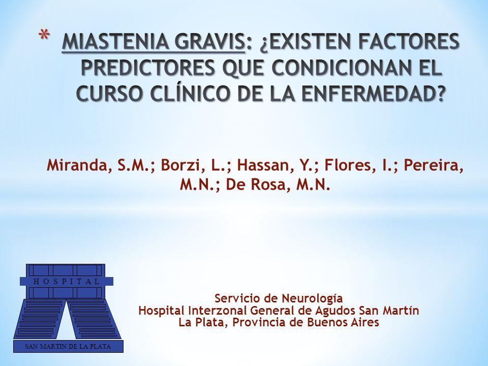 Servicio de Neurología Hospital Interzonal General de Agudos San Martín La Plata, Provincia de Buenos Aires H O S P I T A L SAN MARTIN DE LA PLATA Mir