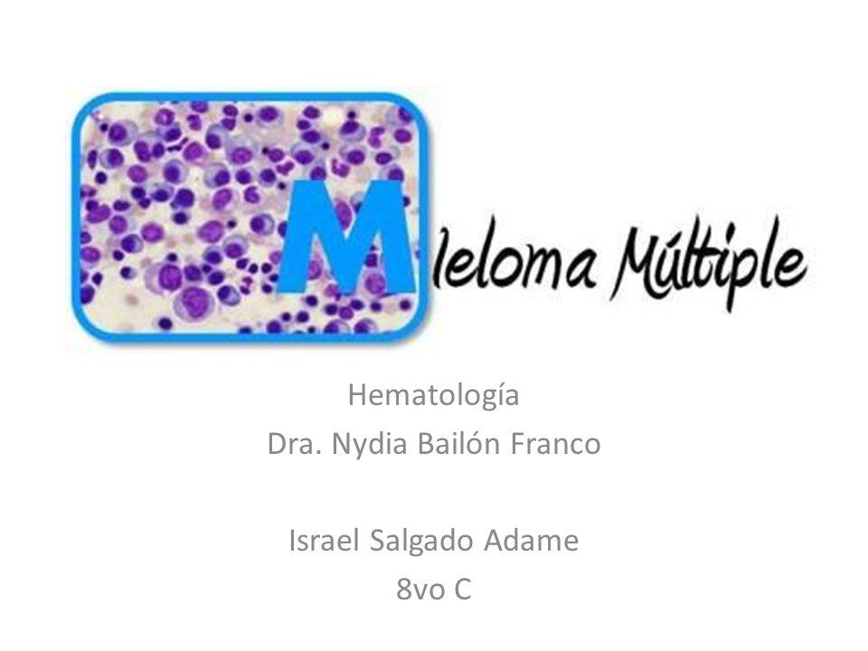 Hematología Dra. Nydia Bailón Franco Israel Salgado Adame 8vo C