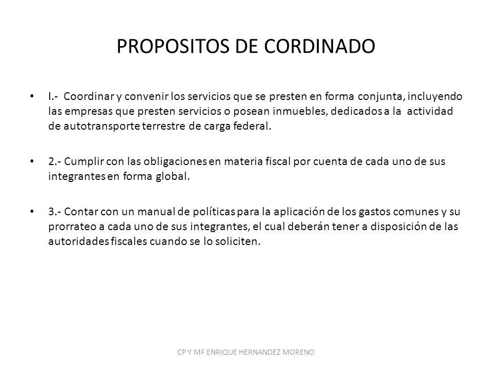 PROPOSITOS DE CORDINADO I.- Coordinar y convenir los servicios que se presten en forma conjunta, incluyendo las empresas que presten servicios o posea