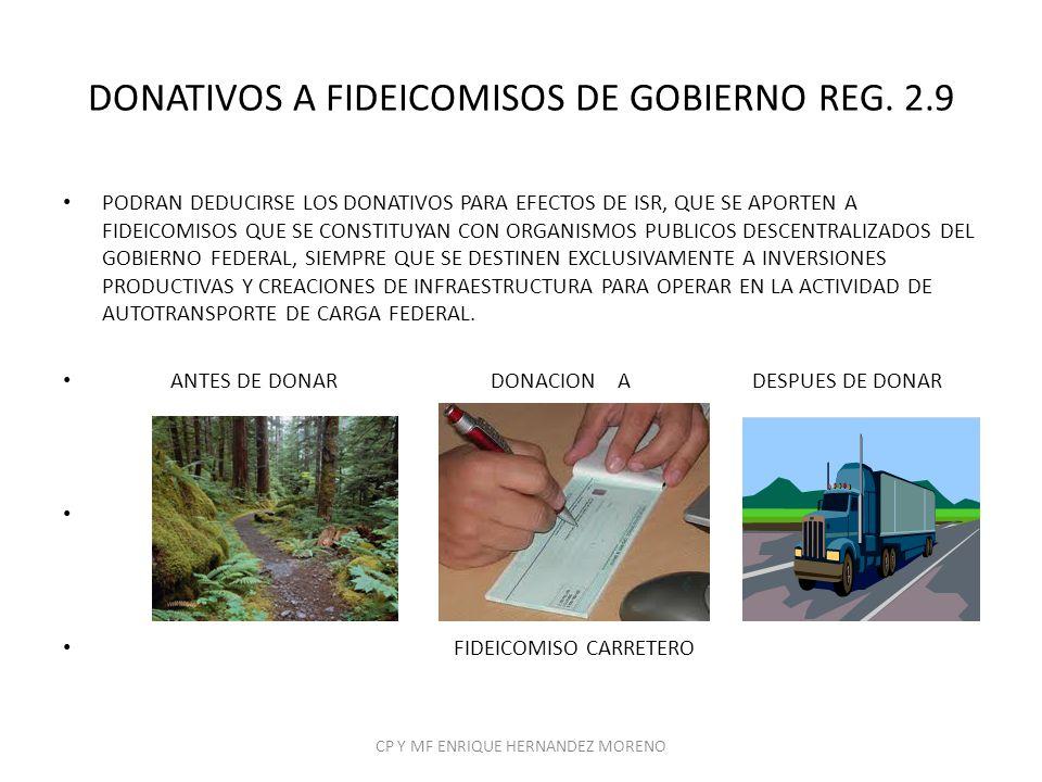 DONATIVOS A FIDEICOMISOS DE GOBIERNO REG. 2.9 PODRAN DEDUCIRSE LOS DONATIVOS PARA EFECTOS DE ISR, QUE SE APORTEN A FIDEICOMISOS QUE SE CONSTITUYAN CON