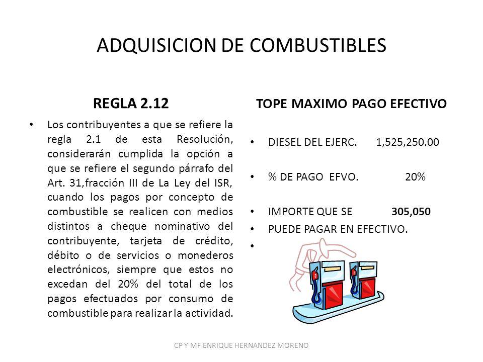 ADQUISICION DE COMBUSTIBLES REGLA 2.12 Los contribuyentes a que se refiere la regla 2.1 de esta Resolución, considerarán cumplida la opción a que se r
