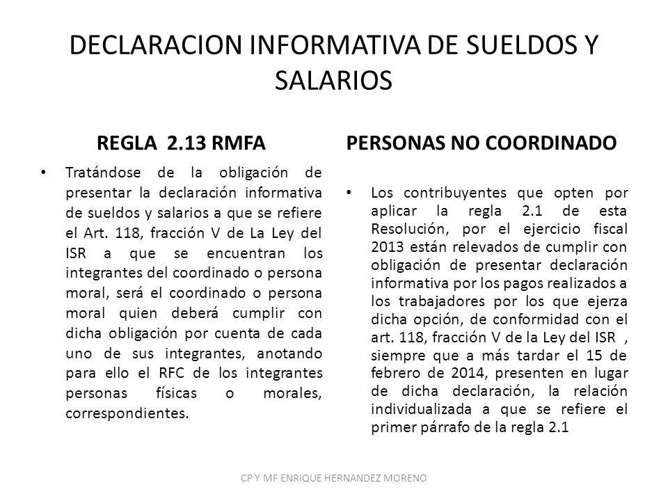 DECLARACION INFORMATIVA DE SUELDOS Y SALARIOS REGLA 2.13 RMFA Tratándose de la obligación de presentar la declaración informativa de sueldos y salario