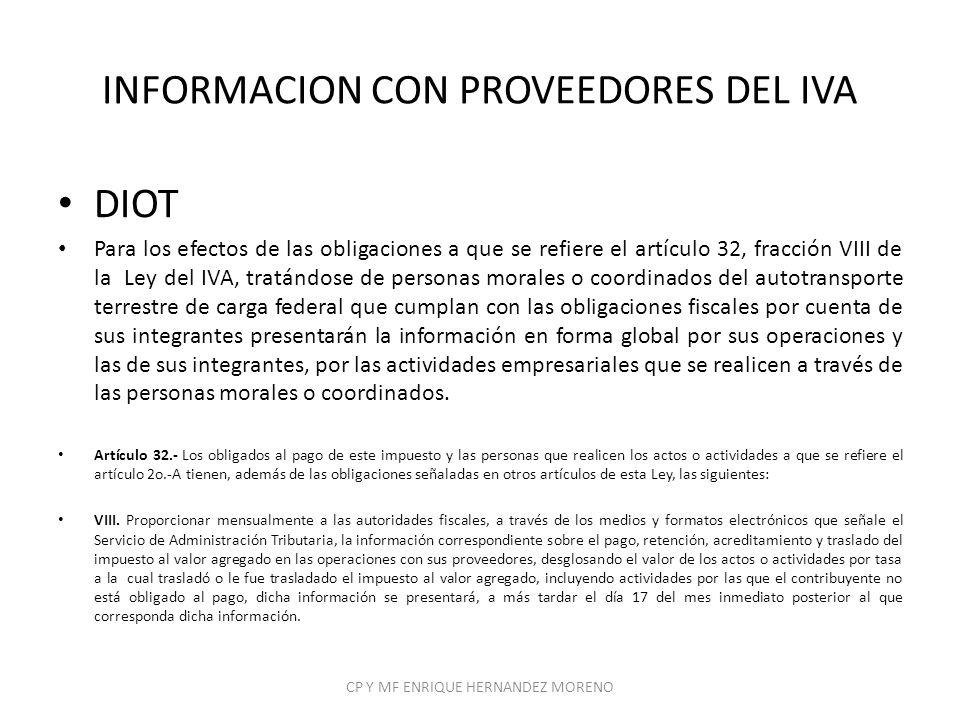 INFORMACION CON PROVEEDORES DEL IVA DIOT Para los efectos de las obligaciones a que se refiere el artículo 32, fracción VIII de la Ley del IVA, tratán
