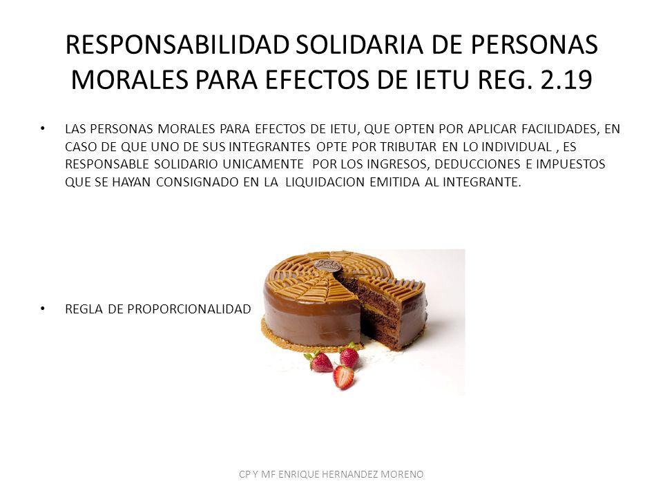RESPONSABILIDAD SOLIDARIA DE PERSONAS MORALES PARA EFECTOS DE IETU REG. 2.19 LAS PERSONAS MORALES PARA EFECTOS DE IETU, QUE OPTEN POR APLICAR FACILIDA