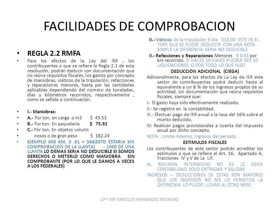 FACILIDADES DE COMPROBACION REGLA 2.2 RMFA Para los efectos de la Ley del ISR, los contribuyentes a que se refiere la Regla 2.1 de esta resolución, po