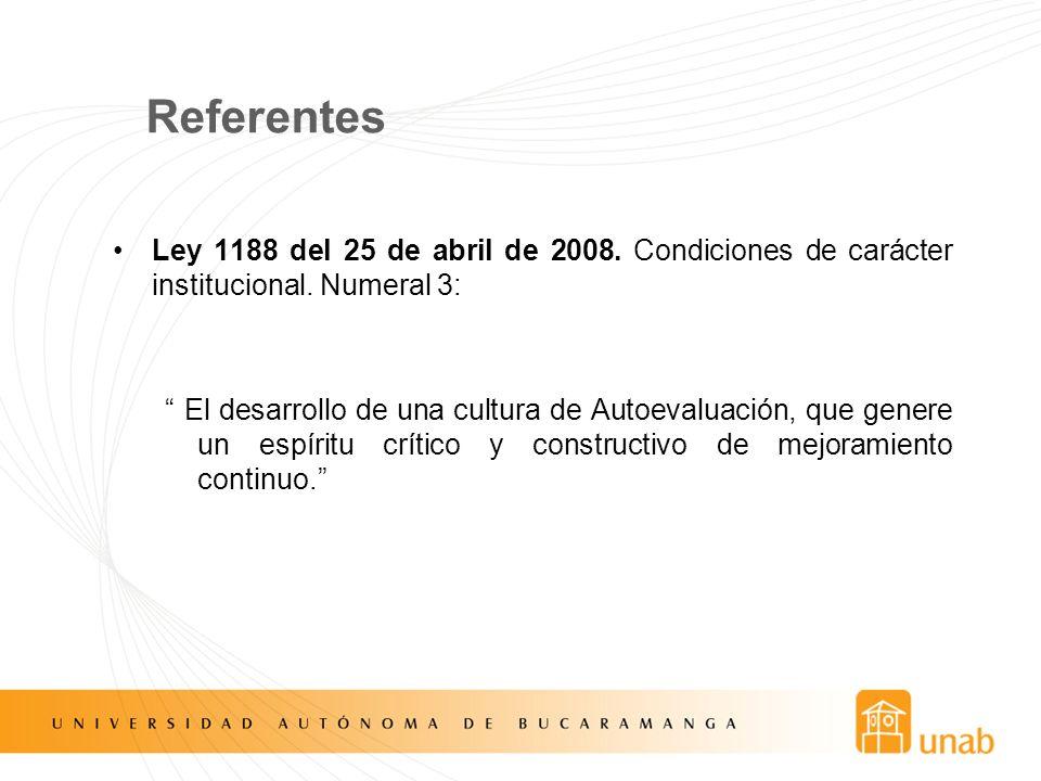 Referentes Ley 1188 del 25 de abril de 2008. Condiciones de carácter institucional. Numeral 3: El desarrollo de una cultura de Autoevaluación, que gen