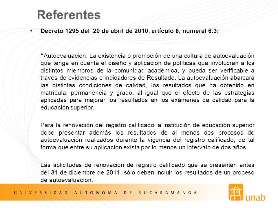 Referentes Decreto 1295 del 20 de abril de 2010, artículo 6, numeral 6.3: Autoevaluación. La existencia o promoción de una cultura de autoevaluación q