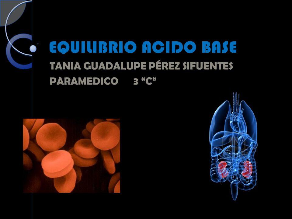 EQUILIBRIO ACIDO BASE TANIA GUADALUPE PÉREZ SIFUENTES PARAMEDICO 3 C