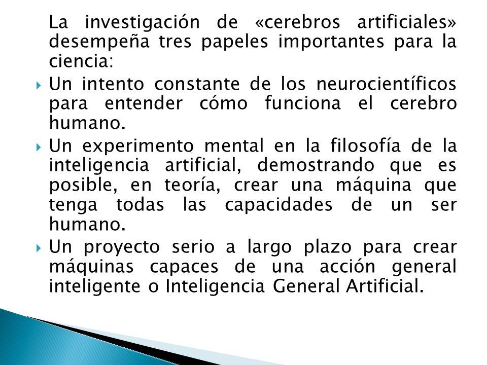 La investigación de «cerebros artificiales» desempeña tres papeles importantes para la ciencia: Un intento constante de los neurocientíficos para ente