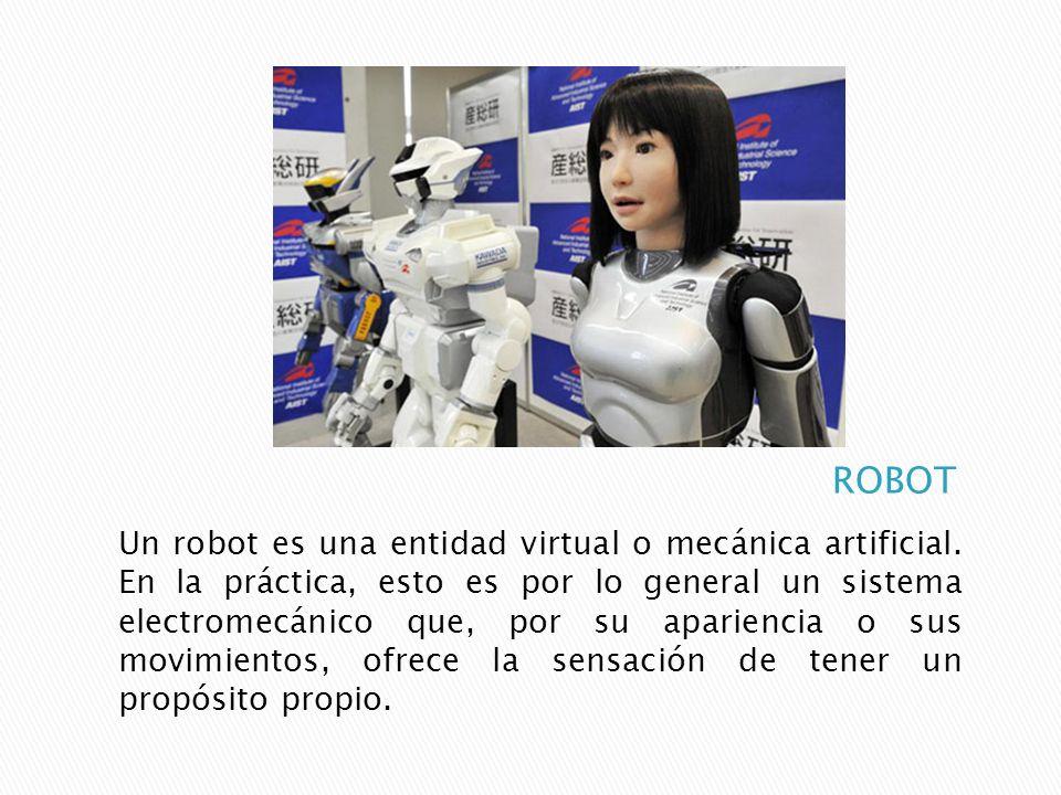 Un robot es una entidad virtual o mecánica artificial. En la práctica, esto es por lo general un sistema electromecánico que, por su apariencia o sus