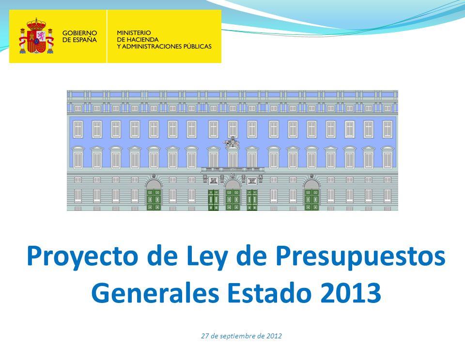 Proyecto de Ley de Presupuestos Generales Estado 2013 27 de septiembre de 2012