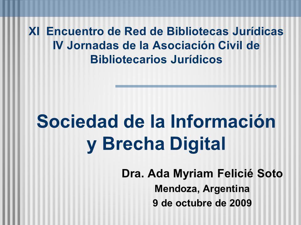 XI Encuentro de Red de Bibliotecas Jurídicas IV Jornadas de la Asociación Civil de Bibliotecarios Jurídicos Sociedad de la Información y Brecha Digita