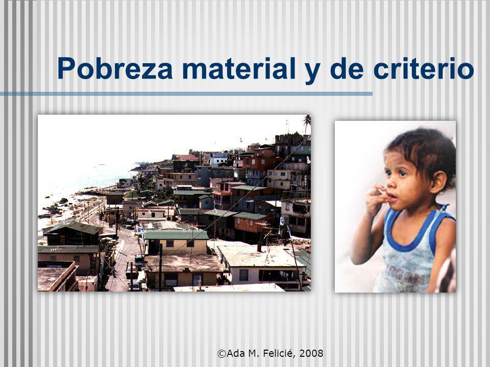 Pobreza material y de criterio ©Ada M. Felicié, 2008