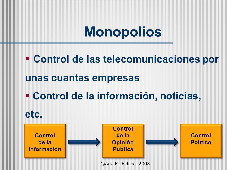 Control de las telecomunicaciones por unas cuantas empresas Control de la información, noticias, etc. Control de la Información Control de la Informac