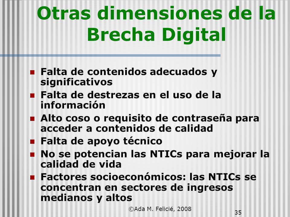 35 Otras dimensiones de la Brecha Digital Falta de contenidos adecuados y significativos Falta de destrezas en el uso de la información Alto coso o re