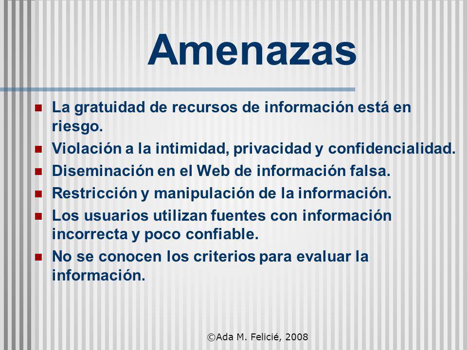La gratuidad de recursos de información está en riesgo. Violación a la intimidad, privacidad y confidencialidad. Diseminación en el Web de información