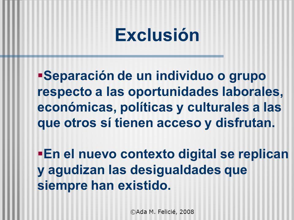 Separación de un individuo o grupo respecto a las oportunidades laborales, económicas, políticas y culturales a las que otros sí tienen acceso y disfr
