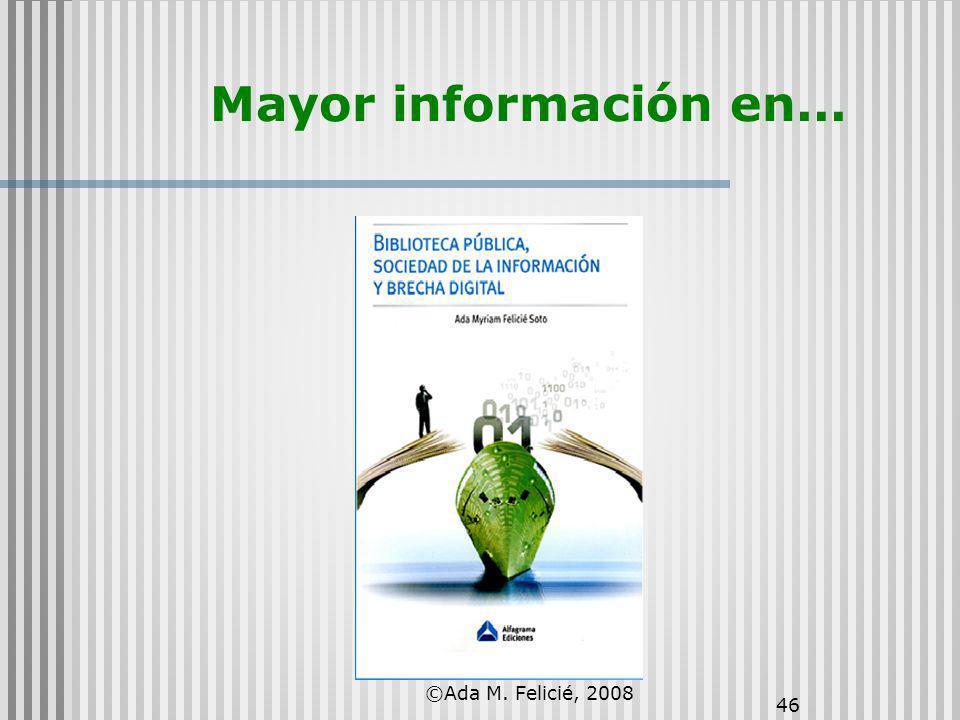 ©Ada M. Felicié, 2008 46 Mayor información en...
