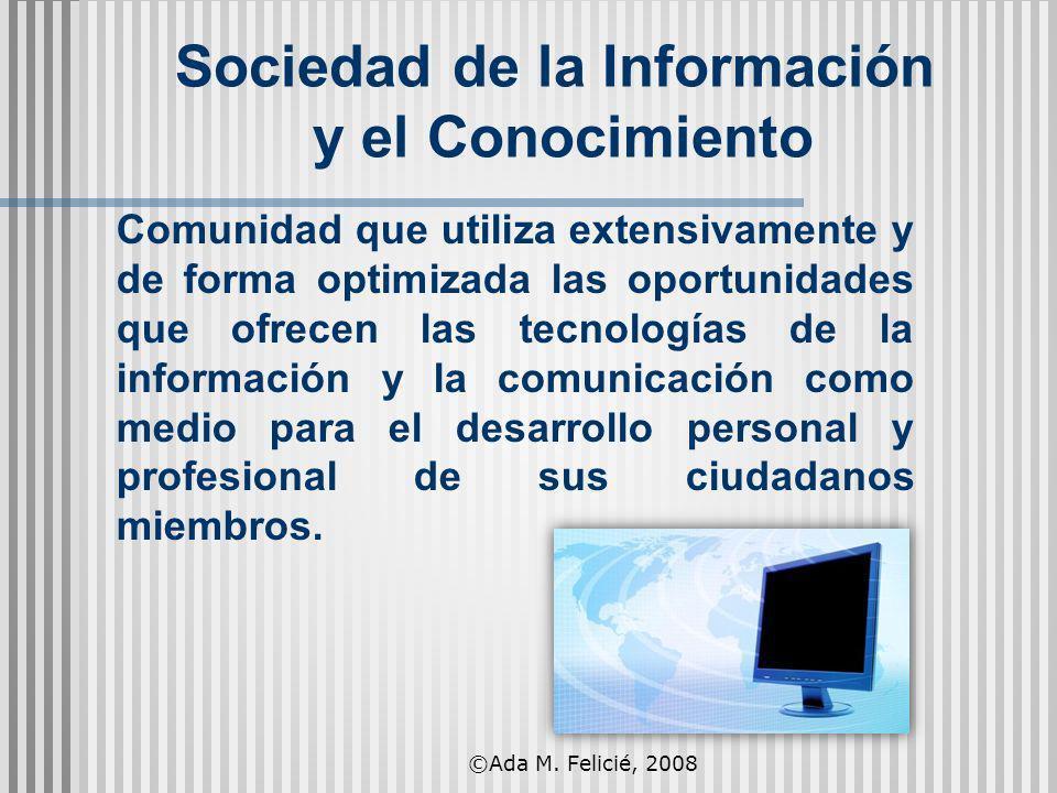 La Brecha Digital (Digital Divide) Falta de acceso físico a las NTICs Falta del conocimiento necesario para usar adecuadamente esas tecnologías Falta de dominio de destrezas de información ©Ada M.