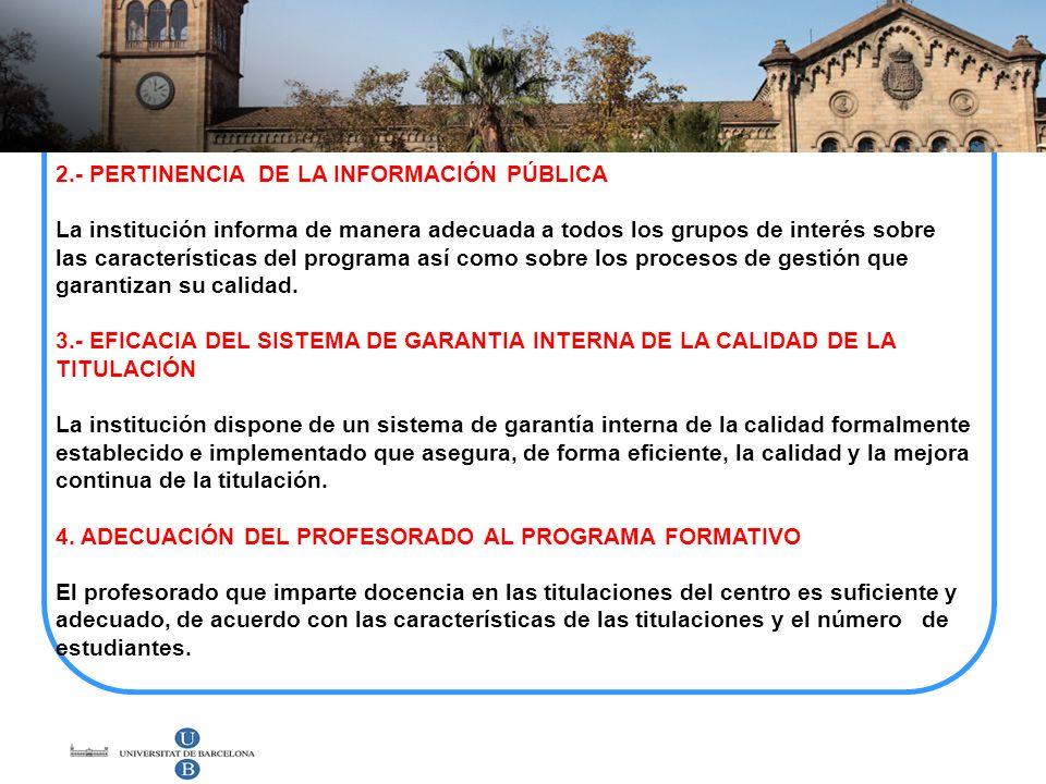 2.- PERTINENCIA DE LA INFORMACIÓN PÚBLICA La institución informa de manera adecuada a todos los grupos de interés sobre las características del progra
