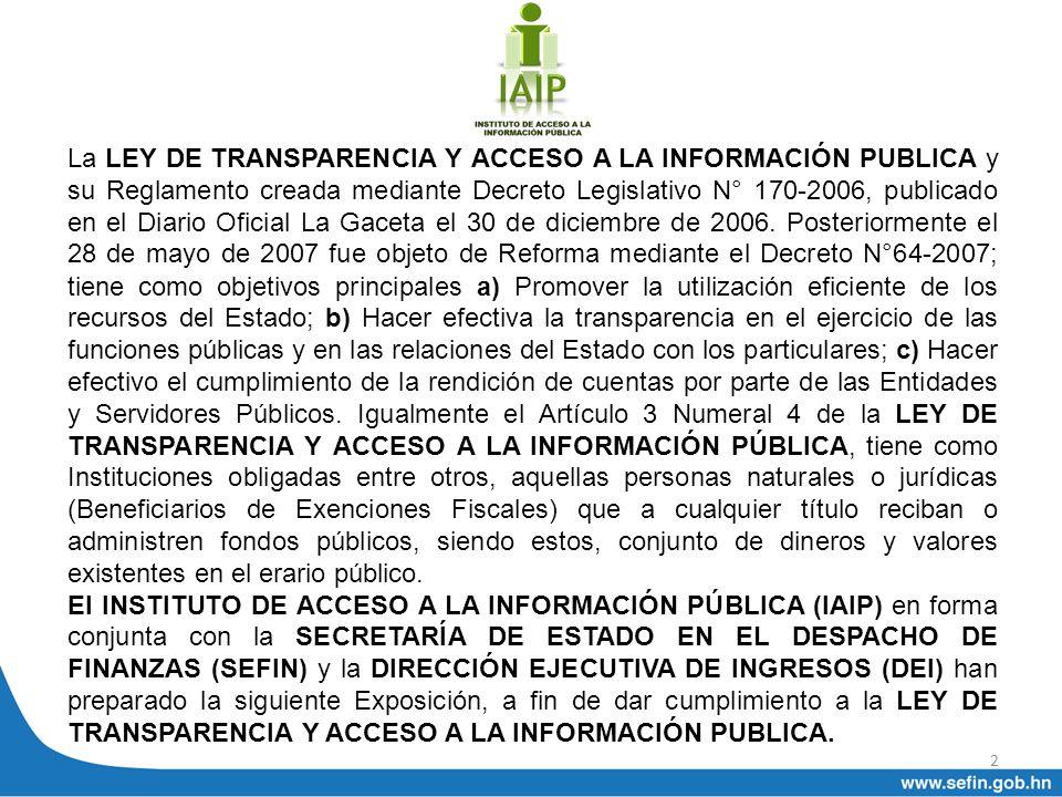 2 La LEY DE TRANSPARENCIA Y ACCESO A LA INFORMACIÓN PUBLICA y su Reglamento creada mediante Decreto Legislativo N° 170-2006, publicado en el Diario Of