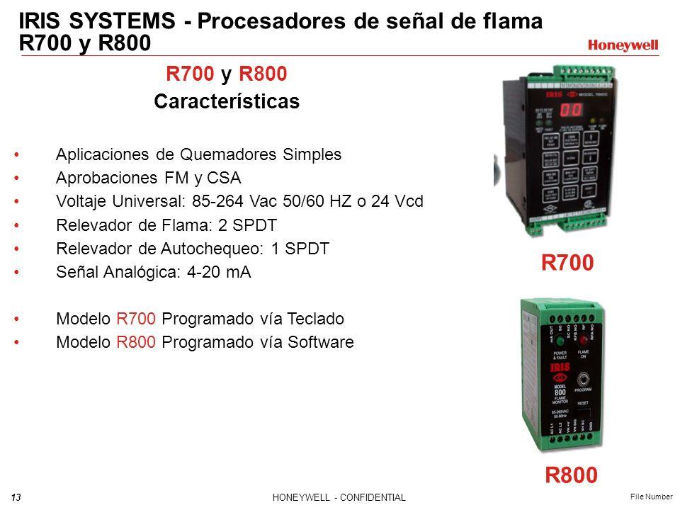 13HONEYWELL - CONFIDENTIAL File Number IRIS SYSTEMS - Procesadores de señal de flama R700 y R800 R700 y R800 Características Aplicaciones de Quemadores Simples Aprobaciones FM y CSA Voltaje Universal: 85-264 Vac 50/60 HZ o 24 Vcd Relevador de Flama: 2 SPDT Relevador de Autochequeo: 1 SPDT Señal Analógica: 4-20 mA Modelo R700 Programado vía Teclado Modelo R800 Programado vía Software R700 R800