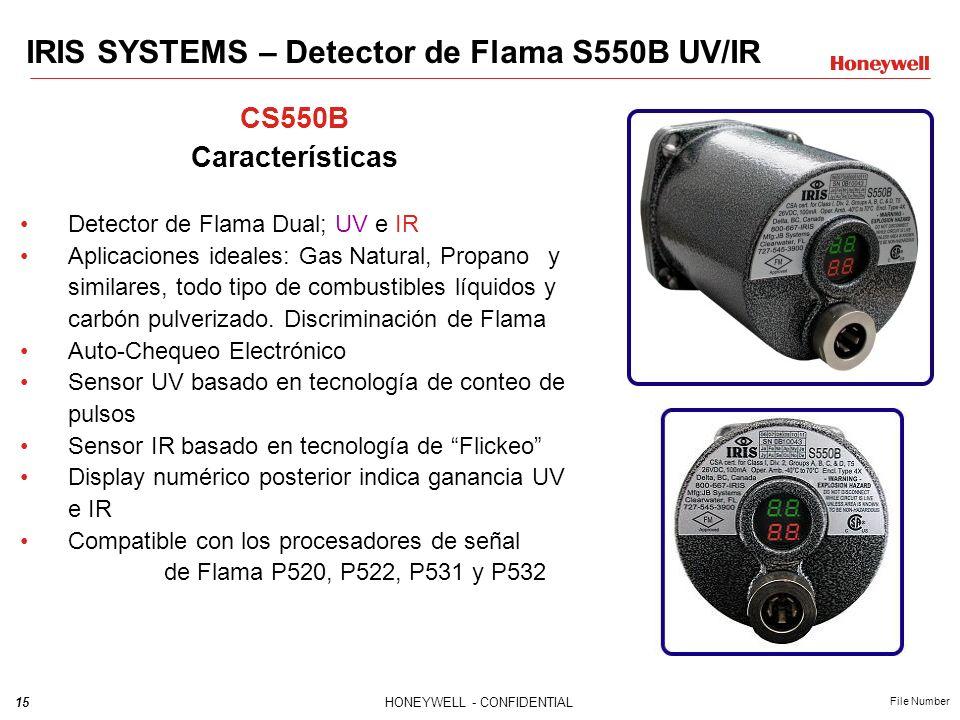 15HONEYWELL - CONFIDENTIAL File Number IRIS SYSTEMS – Detector de Flama S550B UV/IR CS550B Características Detector de Flama Dual; UV e IR Aplicaciones ideales: Gas Natural, Propano y similares, todo tipo de combustibles líquidos y carbón pulverizado.