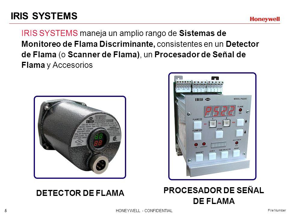 5HONEYWELL - CONFIDENTIAL File Number IRIS SYSTEMS IRIS SYSTEMS maneja un amplio rango de Sistemas de Monitoreo de Flama Discriminante, consistentes en un Detector de Flama (o Scanner de Flama), un Procesador de Señal de Flama y Accesorios DETECTOR DE FLAMA PROCESADOR DE SEÑAL DE FLAMA