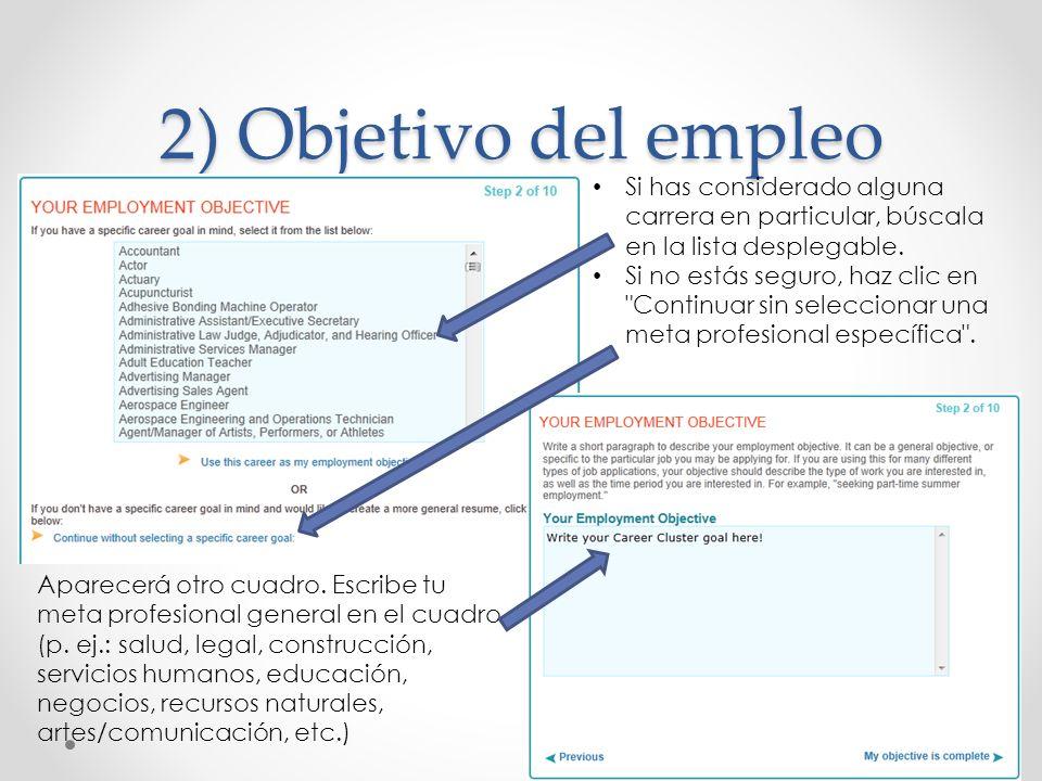 2) Objetivo del empleo Si has considerado alguna carrera en particular, búscala en la lista desplegable. Si no estás seguro, haz clic en