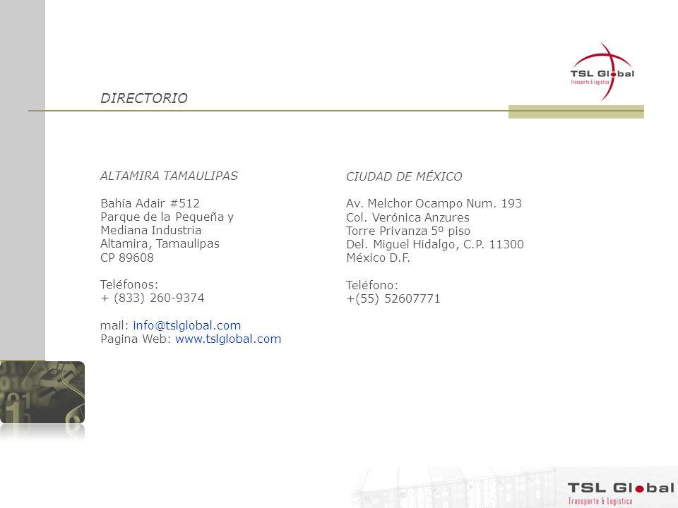DIRECTORIO ALTAMIRA TAMAULIPAS Bahía Adair #512 Parque de la Pequeña y Mediana Industria Altamira, Tamaulipas CP 89608 Teléfonos: + (833) 260-9374 mai