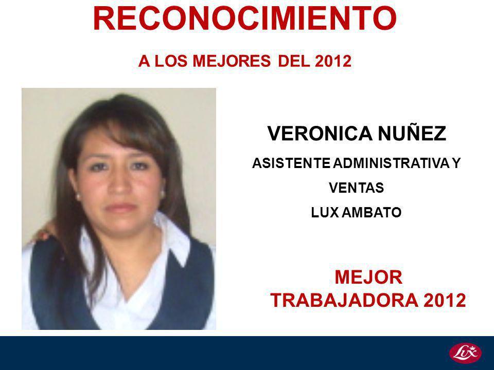 VERONICA NUÑEZ ASISTENTE ADMINISTRATIVA Y VENTAS LUX AMBATO RECONOCIMIENTO A LOS MEJORES DEL 2012 MEJOR TRABAJADORA 2012