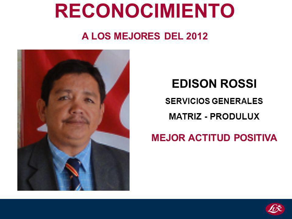 EDISON ROSSI SERVICIOS GENERALES MATRIZ - PRODULUX RECONOCIMIENTO A LOS MEJORES DEL 2012 MEJOR ACTITUD POSITIVA