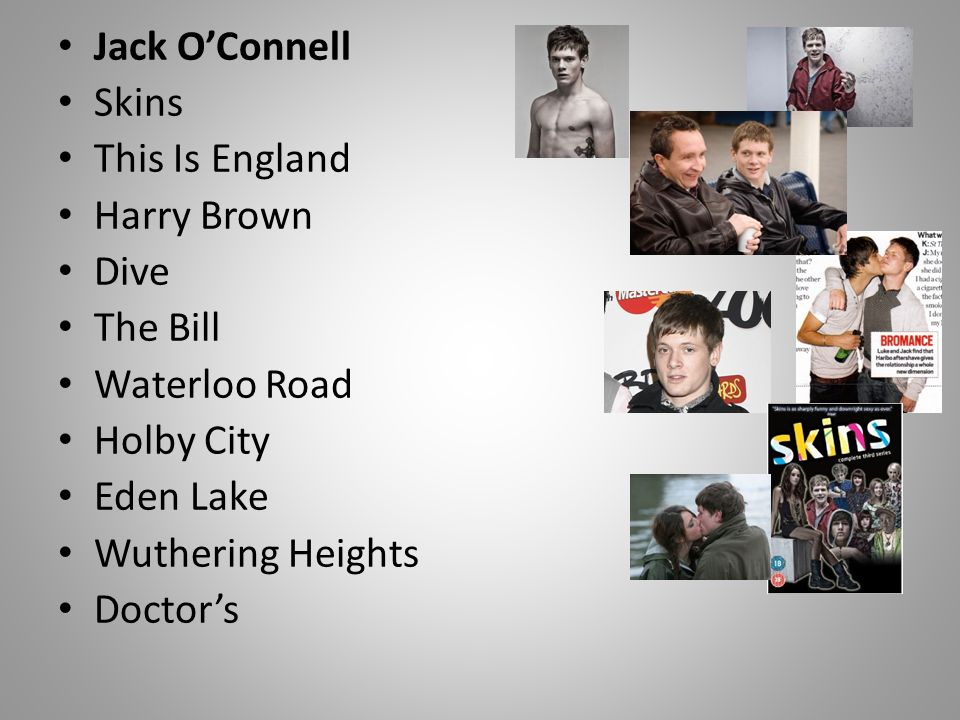 Jack OConnell Skins This Is England Harry Brown Dive The Bill Waterloo Road Holby City Eden Lake Wuthering Heights Doctors