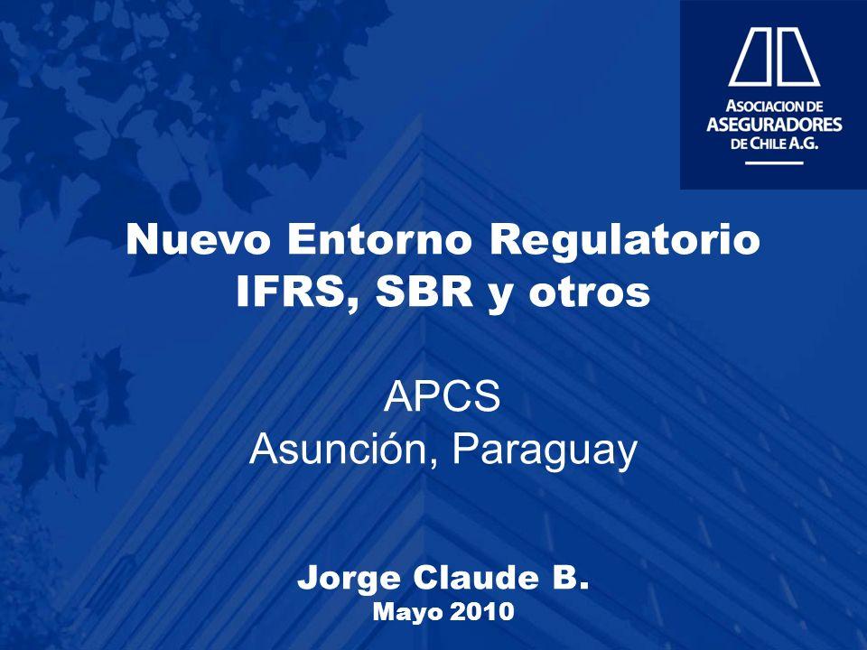 SBR: Estado a la Fecha en Chile Regulador: –Sólo ha publicado White Paper.